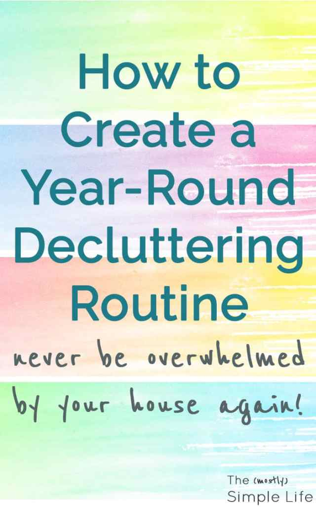 How to Create a Year-Round Decluttering Routine | Never be overwhelmed by your house again! Keep clutter away with these 3 steps | Super smart system!