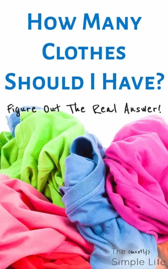 How many clothes should I have? | How much stuff do I need? | Minimalist Wardrobe | Declutter Clothing | Closet Clutter