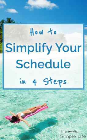 How to Simplify Your Schedule in 4 Steps | Stop being so busy and have more quality time with friends and family | I hate being so busy! I need to do this :)