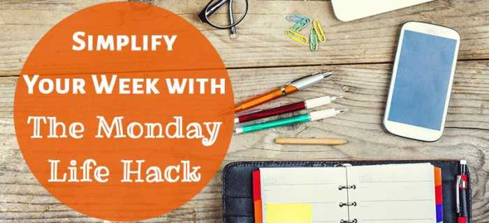 """Simplify Your Week with """"The Monday Life Hack"""""""