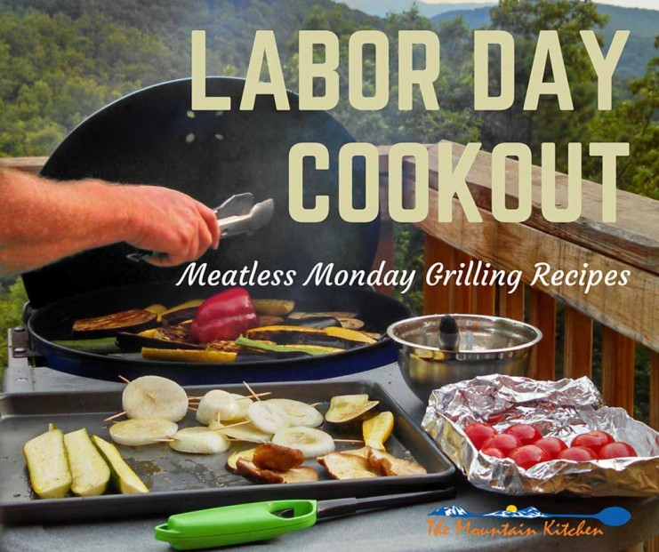 Grilling isn't all about meat. Go meatless at your Labor Day Cookout this Monday with these great Meatless Monday Grilling Recipes! | TheMountainKitchen.com