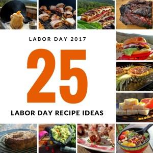 25 Labor Day Recipe Ideas {Labor Day 2017