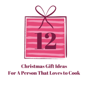 12 Christmas Gift Ideas For A Person That Loves to Cook
