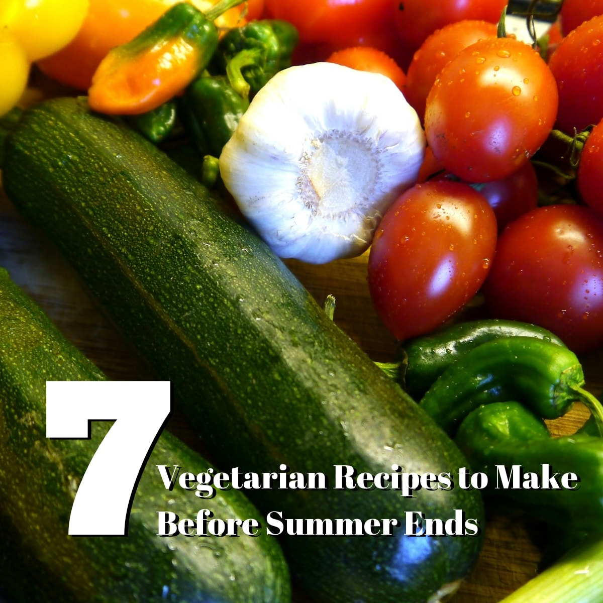 7 Vegetarian Recipes To Make Before Summer Officially Ends