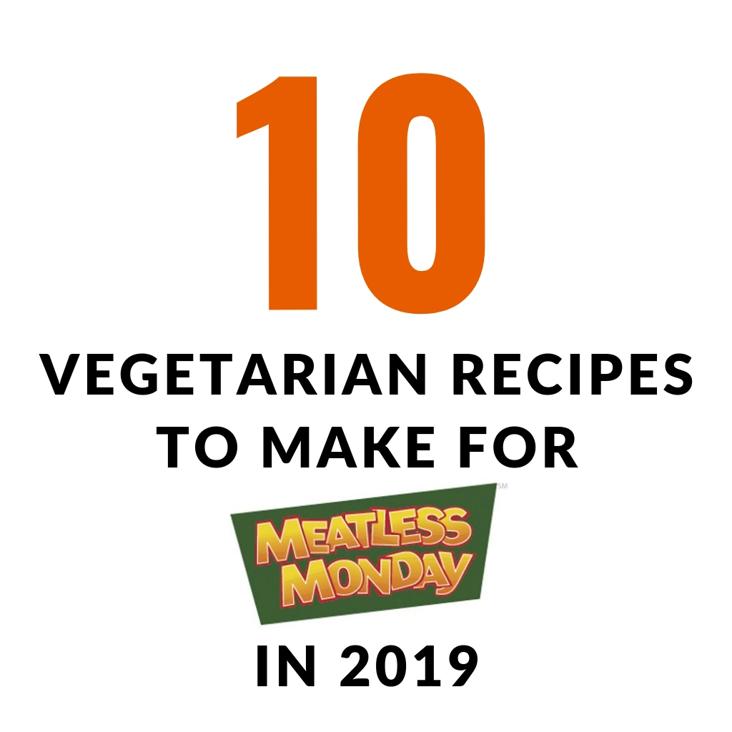 Are you are thinking about starting off 2019 by eating a little healthier? Here are 10 vegetarian recipes to make for Meatless Monday in 2019!