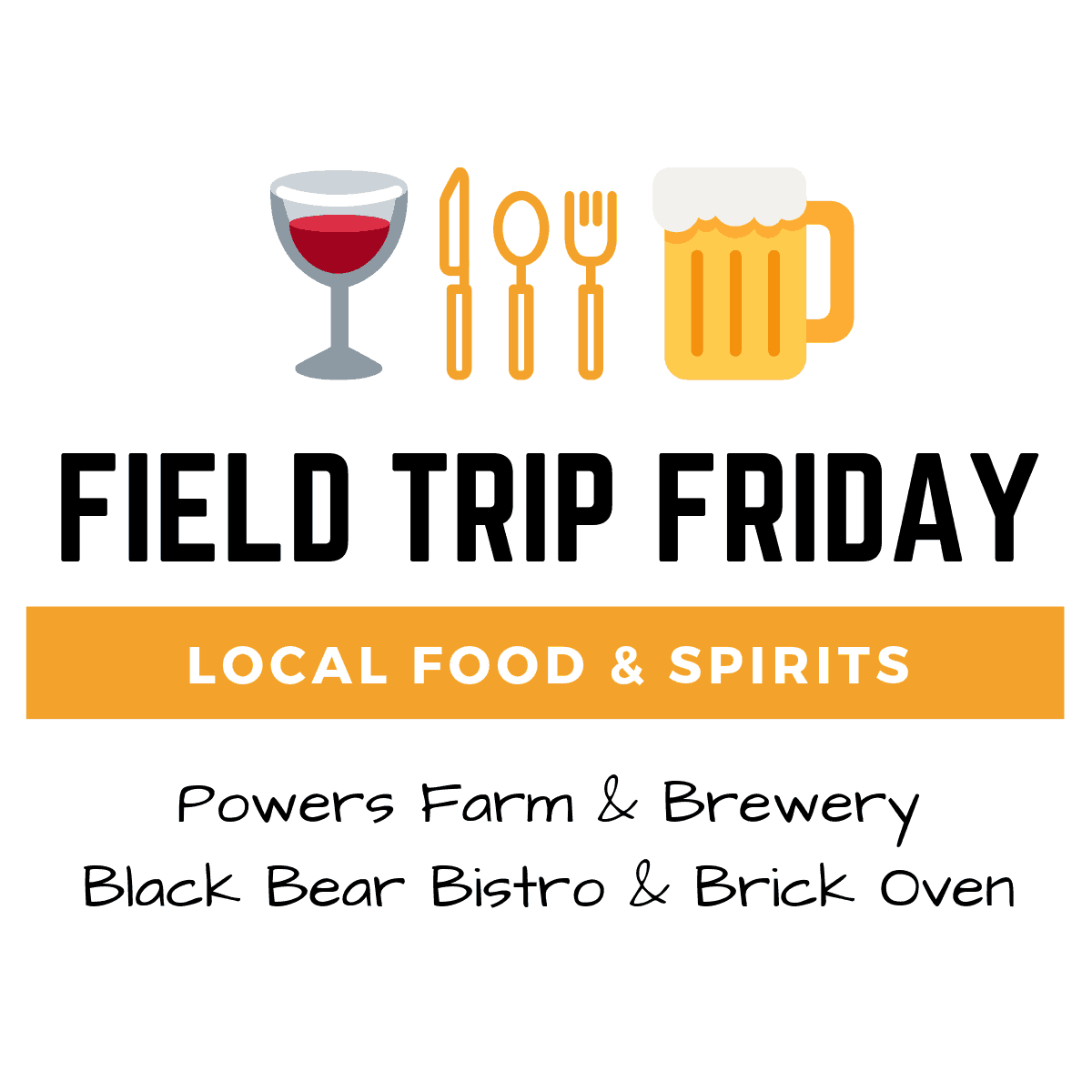 May Field Trip Friday • Powers Farm & Brewery + Black Bear Bistrow