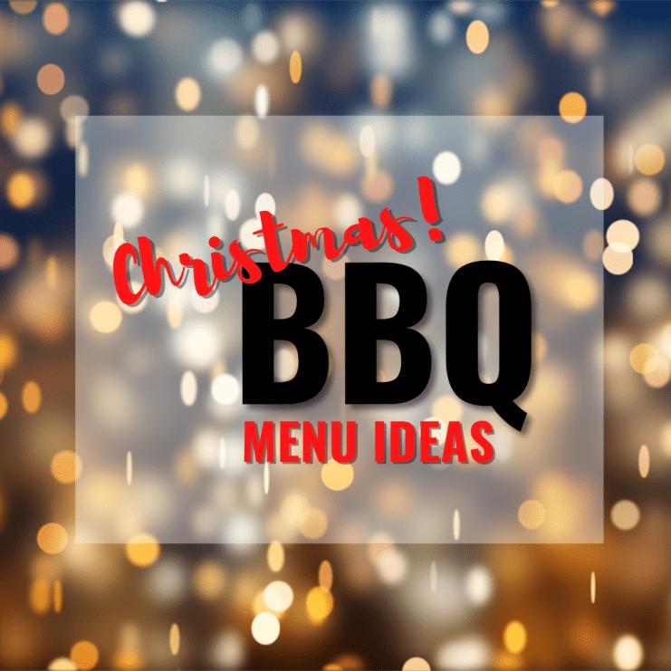 Christmas BBQ menu ideas