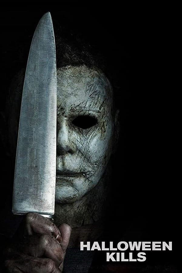 Bear in mind that this list will be updated as more and more new. Halloween Kills (2021) - Posters — The Movie Database (TMDb)