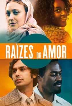 Raízes do Amor Torrent (2021) Dual Áudio / Dublado WEB-DL 1080p – Download