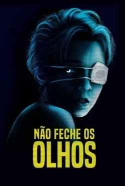 Não Feche os Olhos Torrent (2021) Dual Áudio 5.1 / Dublado BluRay 1080p – Download