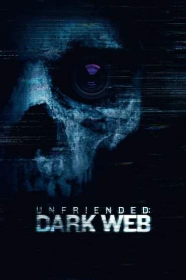 Download Unfriended: Dark Web (2018) Dual Audio {Hindi-English} Bluray 480p [350MB] || 720p [850MB] || 1080p [1.7GB]