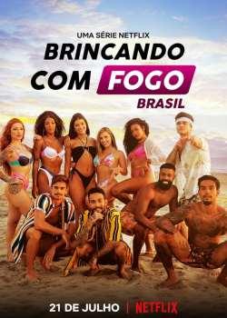 Brincando com Fogo: Brasil 1ª Temporada Torrent – WEB-DL 720p | 1080p Nacional (2021)