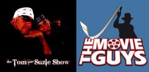 The Tom & Suzie Show & The Movie Guys