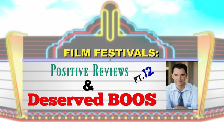 Film Festivals: Positive Reviews & Deserved Boos: Pt. 12 - Chhatrapati Shivaji Int'l, Columbus Int'l Film + Video & Newport Beach Film Fests