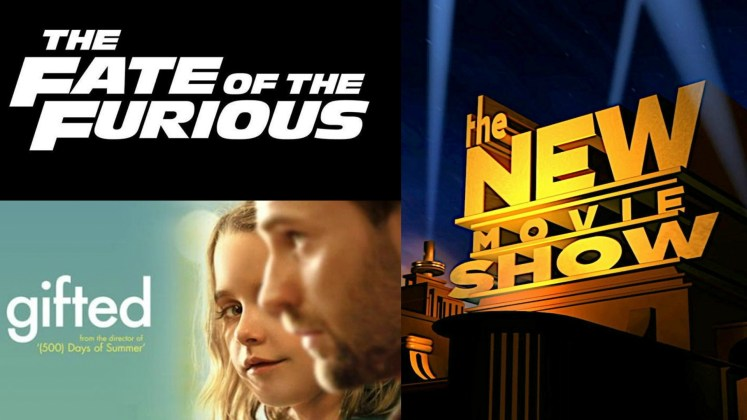 The New Movie Show - Ep. 1 - The Fate of the Furious & Gifted