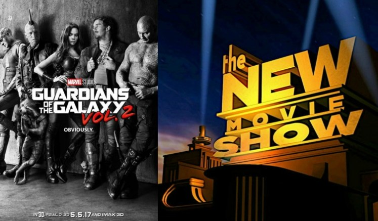 The New Movie Show - Guardians of the Galaxy Vol. 2