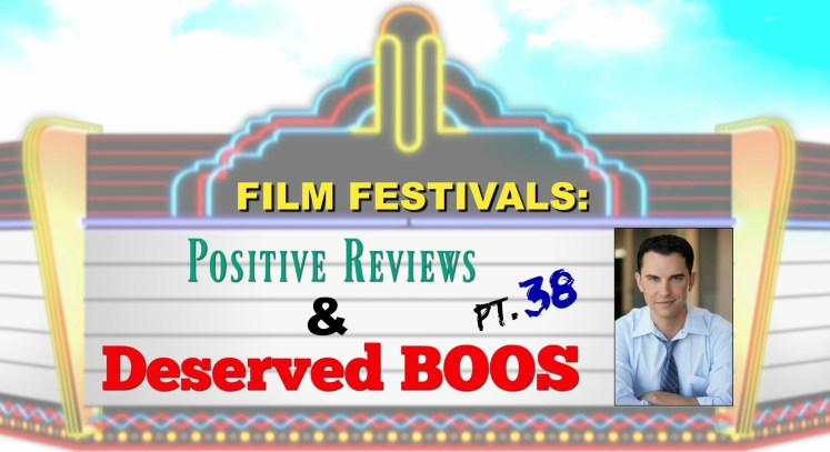 Film Festivals: Positive Reviews & Deserved Boos: Pt. 38 - DC Shorts, Gasparilla International & FirstGlance Film Festivals
