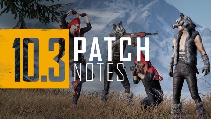 Pubg PC update 10.3 patch notes