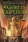 The Goblin Emperor