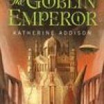 Goblin Emperor by Katherine Addison [Book Review]