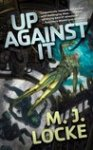 Up Against It by M.J. Locke [Book Review]