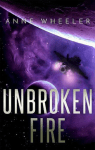 Unbroken Fire by Anne Wheeler [Book Review]