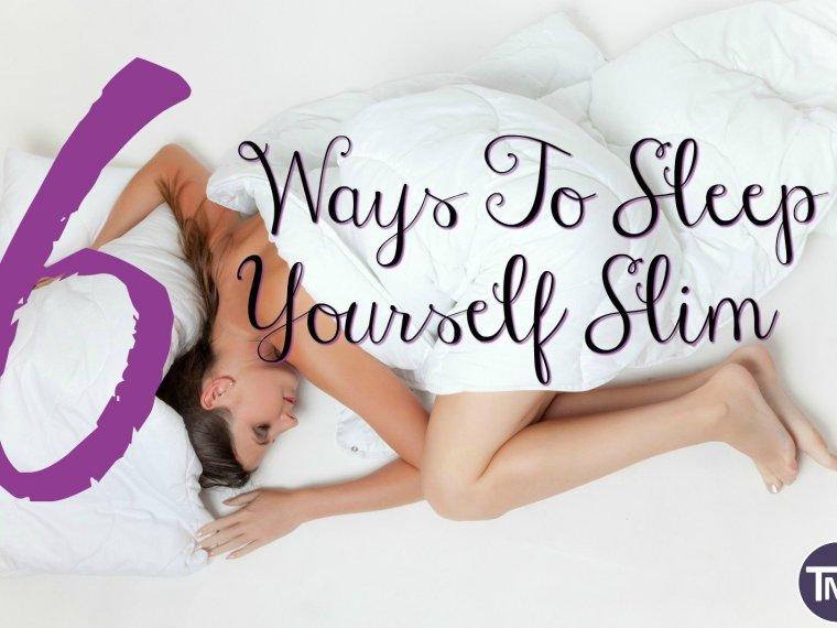 lady asleep in duvet with text overlay - 6 ways to sleep yourself slimtmt