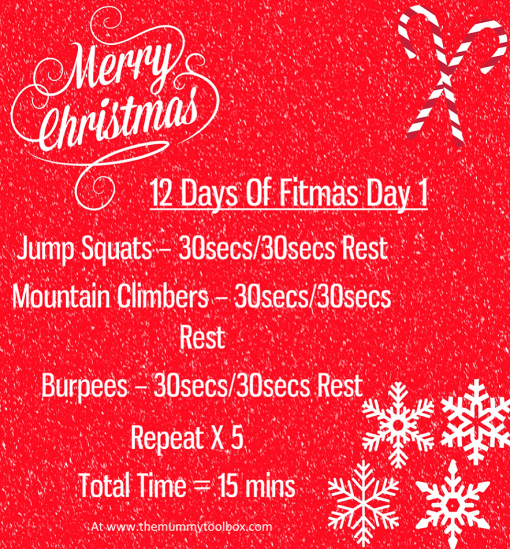 12 days of Fitmas Day 1, jump squats - 30/30, mountain climbers 30/30, burpees 30/30 repeat x 5, total time = 15 mins. on sparkly red background with merry christmas, candycanes and snowflakes on