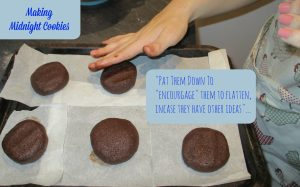 Pat Down Your dough to encourage flattening when making these midnight cookies