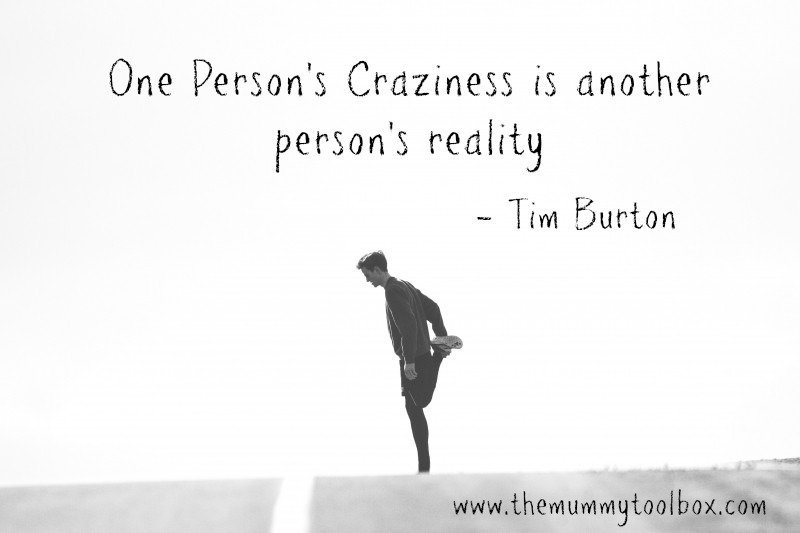 """One Person's craziness is another person's reality - Tim Burton quote on runner background - The Real Selfish reason I run"