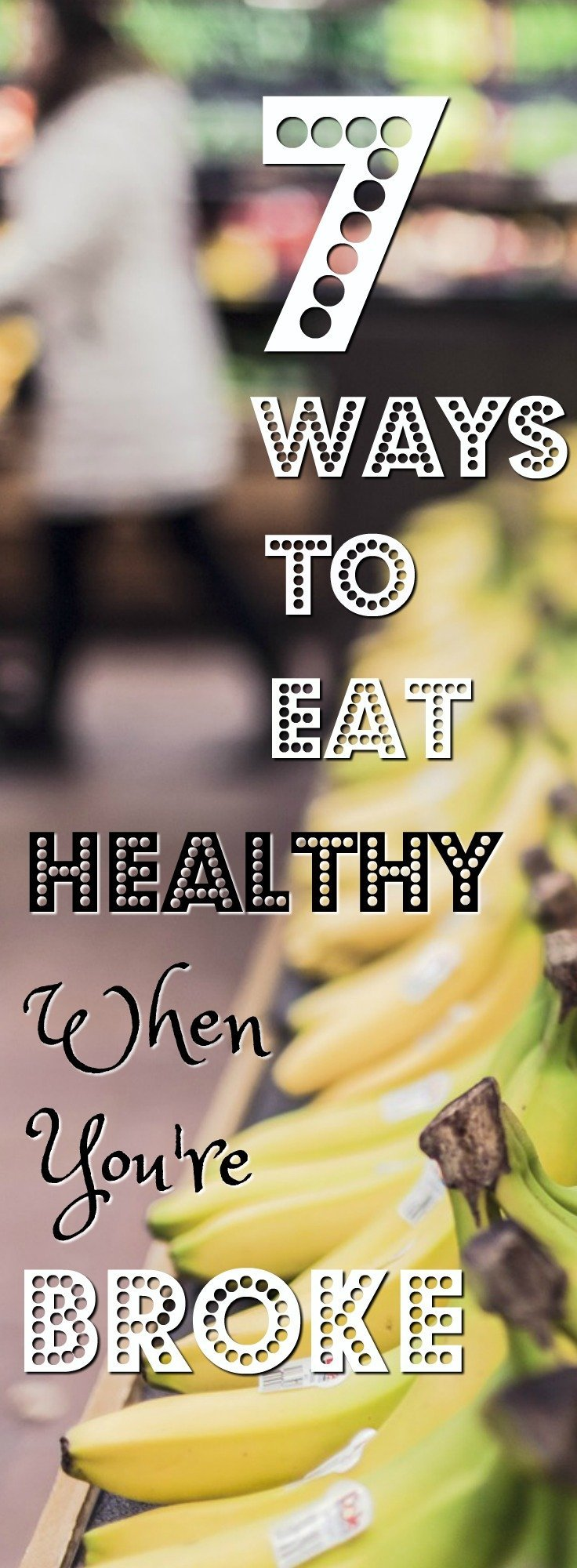 7 ways to eat healthy when you're broke. How to avoid the trap of buying ready meals to save money and also eat right for your whole family! Sharing tips that actually work and that I used as a struggling family. #budget #budgeting #food #healthyfood #familyfood #family budgeting