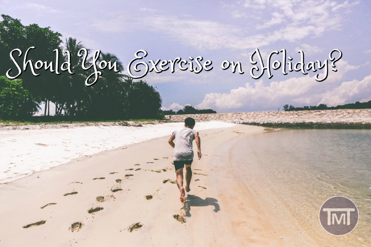 Should you exercise on holiday?