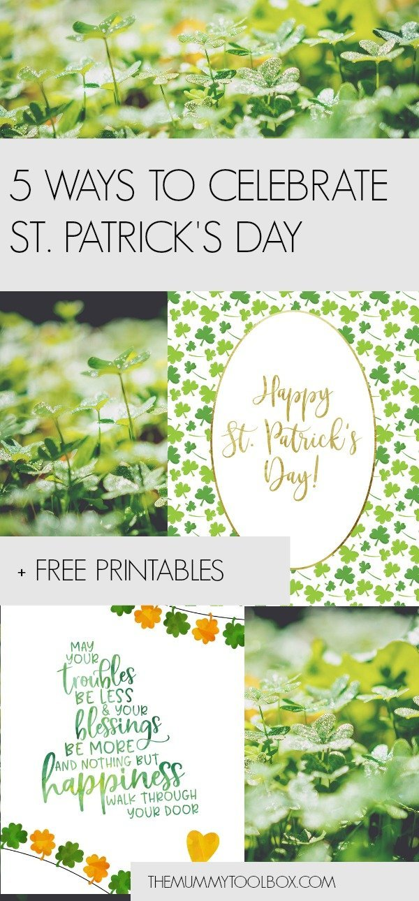 it's time to celebrate St. Patrick's Day with a brief understanding of what it is, why we celebrate. 5 things you can do to celebrate St. Patrick's Day and some freebies to see you through. #free printable #freebies #stpatricksday