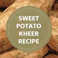 Sweet Potato Kheer