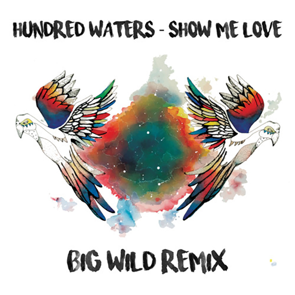 Chill] Hundred Waters – Show Me Love (Big Wild Remix) | The Music Ninja