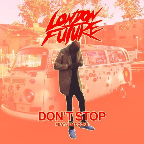 London Future- Dont stop
