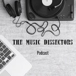 The Music Dissectors Episode 7 – Ken Lee / The Unforgettable Fire