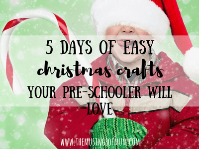 5 Days of Easy Christmas Crafts Your Pre-Schooler Will Love!