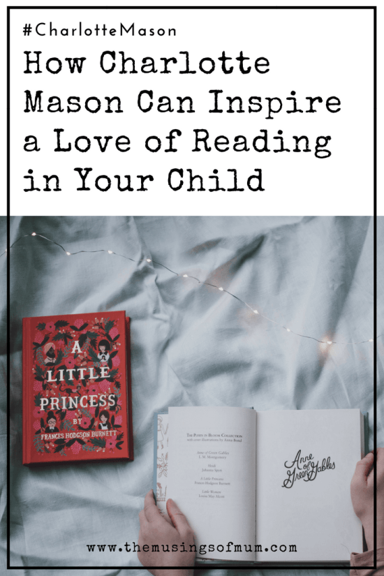 How Charlotte Mason Can Inspire a Love of Reading in Your Child - The aspect of the Charlotte Mason philosophy that appealed to me the most as a new homeschooler was the immersion into literature, but not just literature, the best literature. I have always been an avid reader and lover of books.