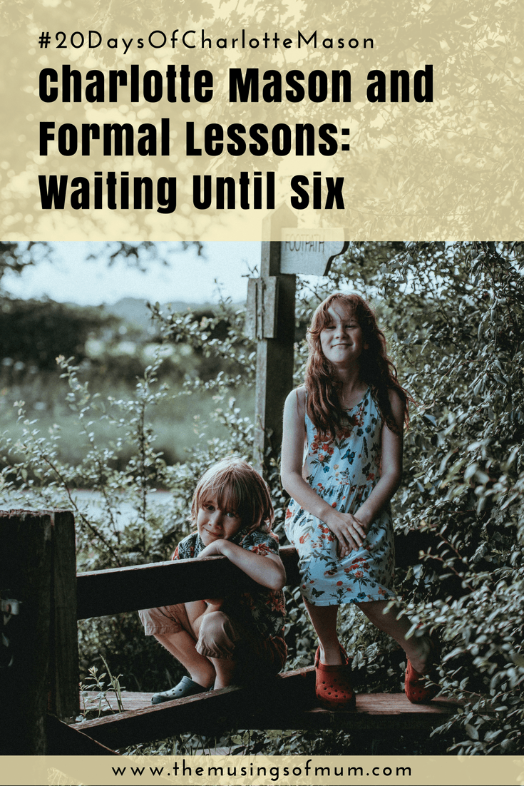 Charlotte Mason and Formal Lessons: Waiting Until Six