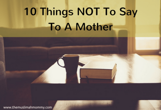 10 things you should not say to a mother