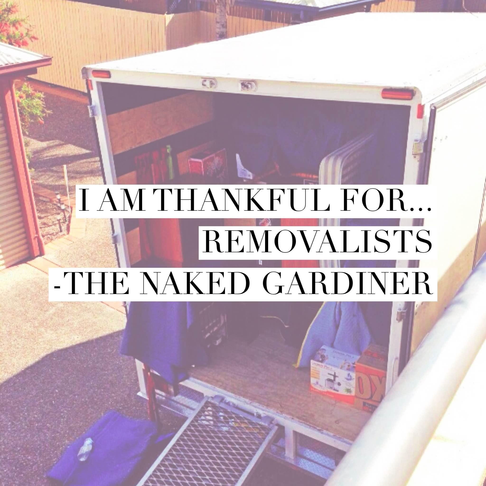 thankful-thursdays-removalists-thenakedgardiner