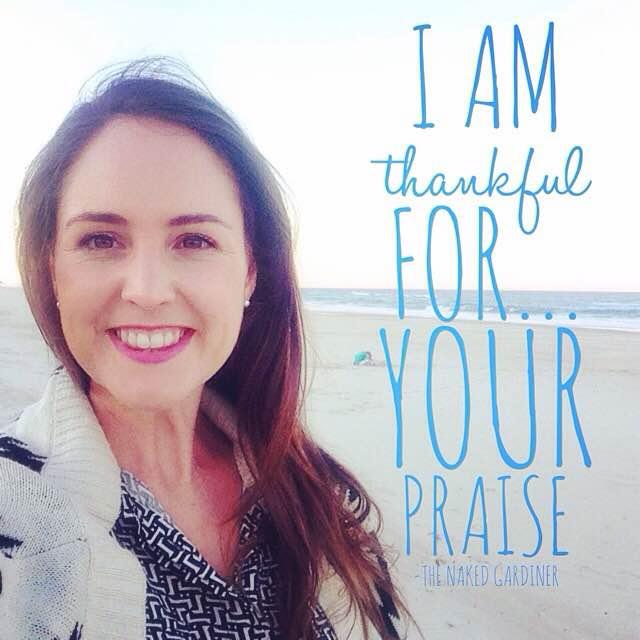 thankful-thursdays-your-praise-thenakedgardiner