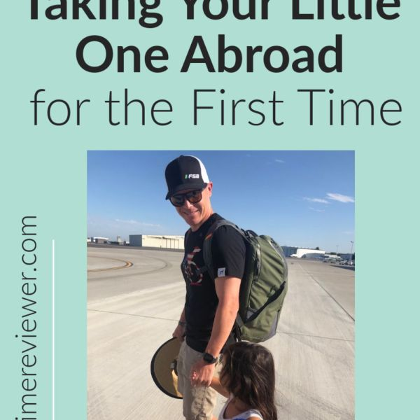 Travel Tips for Taking Your Little One Abroad for the First Time