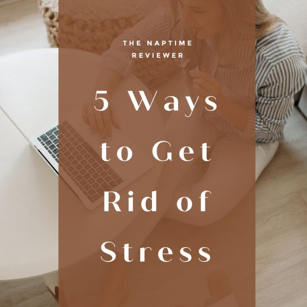 5 Ways to Get Rid of Stress