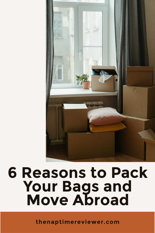 6 Reason to Move Abroad