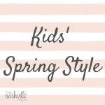 Kids' Spring Style (GIVEAWAY!)