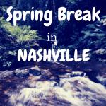 Spring Break in Nashville