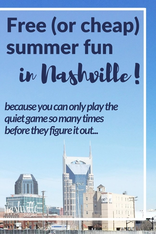 Your guide to free (or cheap) summer fun in Nashville! #kidfriendlynashville
