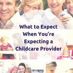 What to Expect When You're Expecting a Childcare Provider